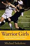 Warrior Girls, Michael Sokolove, 0743297563
