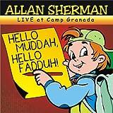 "Hello Muddah, Hello Fadduh! (A Letter from Camp Granada) Live Version (feat. Allen ""Mudduh Faddah Camp Grenada"" Sherman)"