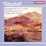 Stanford: Symphony, No. 4 / Irish Rhapsody, No. 6 / Oedipus Rex Prelude