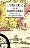 Pioneer on a Mountain Bike: Eight Days through Early American History