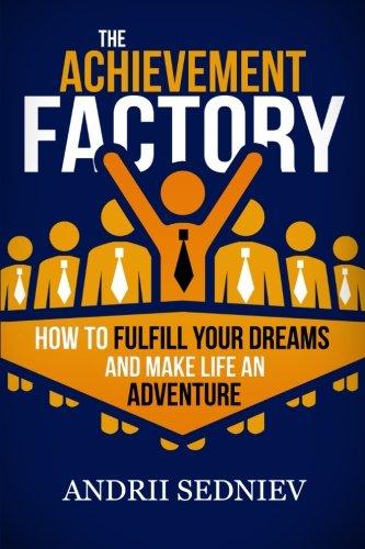 Achievement Factory Fulfill Dreams Adventure