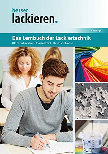 Das Lernbuch Der Lackiertechnik  Grundlagen Aufgaben Und Prüfungsfragen Für Verfahrensmechaniker Innen Der Beschichtungstechnik  Besser Lackieren.