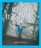 Why Is It Raining?, Judith Williams, 0766023184