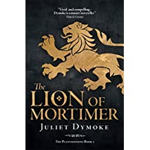 The Lion of Mortimer – a sensational tale of love and betrayal in the court of Edward II (The Plantagenets Book 3)