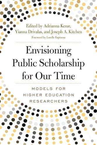 Envisioning Public Scholarship For Our Time  Models For Higher Education Researchers