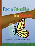 From a Caterpillar to a Butterfly, Jermaine King-Cason and Nicole McCollum, 1462677770