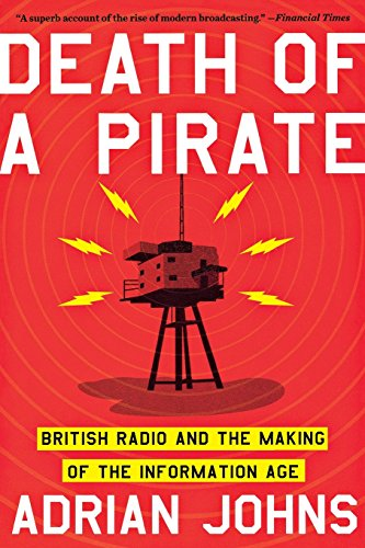 Death of a Pirate: British Radio and the Making of the Information Age by Brand: W. W. Norton n Company