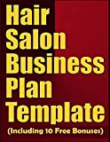 Hair Salon Business Plan Template (Including 10 Free Bonuses)