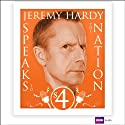 Jeremy Hardy Speaks to the Nation: Series 4 Radio/TV Program by Jeremy Hardy Narrated by Jeremy Hardy, Gordon Kennedy