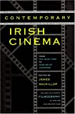 Contemporary Irish Cinema : From the Quiet Man to Dancing at Lughnasa, , 0815605684