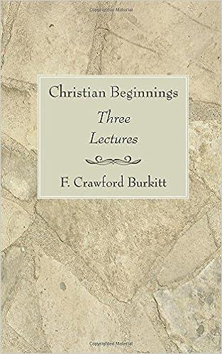 Kostenlose Downloads und Bücher Christian Beginnings: Three Lectures auf Deutsch PDF MOBI