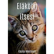 Eläköön itsesi (Finnish Edition)