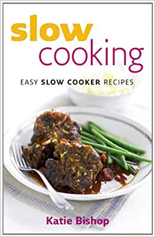 Slow Cooking: Easy Slow Cooker Recipes: Amazon.co.uk