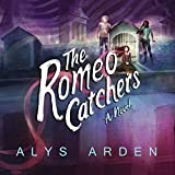 The Romeo Catchers: The Casquette Girls, Book 2
