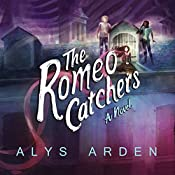 The Romeo Catchers: The Casquette Girls, Book 2 | Alys Arden