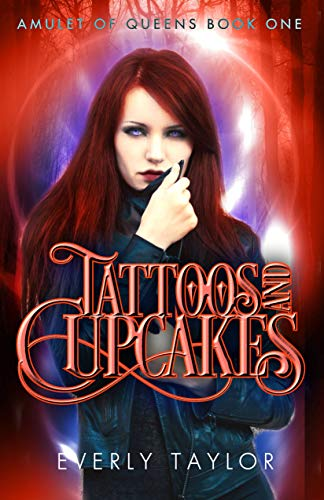 Tattoos and Cupcakes (Amulet of Queens Book 1) -
