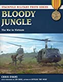 Bloody Jungle: The War in Vietnam (Stackpole Military Photo Series)