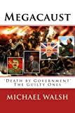 Megacaust: 'Death by Government' The Guilty Ones