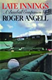 Late Innings, Roger Angell, 1476738459
