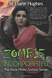 Zombie, Incorporated: 1 (Katie Allred Zombie Series)