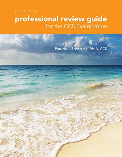 Professional Review Guide for the CCS Examination, 2017 Edition (Professional Review Guide for the CCS Examinations)