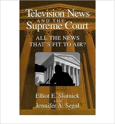 Google livres gratuits en ligne à télécharger [(Television News and the Supreme Court: All the News that's Fit to Air? )] [Author: Elliot E. Slotnick] [Jan-2007] PDF DJVU