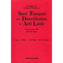 Proceedings of the International Workshop on Sand Transport and Desertification in Arid Lands 17-26 November 1985, Khartoum, Sudan