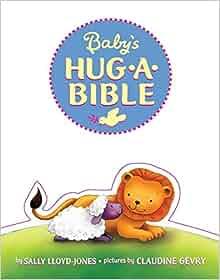 Baby's Hug-a-Bible: Sally Lloyd-Jones, Claudine Gevry: 9780061566219: Amazon.com: Books