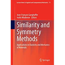 Similarity and Symmetry Methods: Applications in Elasticity and Mechanics of Materials