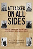 Attacked On All Sides: The Civil War Battle of Decatur, Georgia, the Untold Story of the Battle of Atlanta