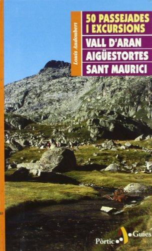 Descargar Libro 50 Passejades I Excursions Per La Vall D'aran, Aigüestortes I Sant Mau L. Andoubert