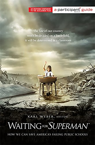 "Download Waiting for """"SUPERMAN"""": How We Can Save America's Failing Public Schools (Participant Guide Media) PDF"