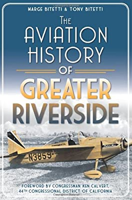 The Aviation History of Greater Riverside (Transportation)