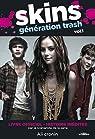 Skins génération trash, Tome 1 : Histoires inédites par Cronin