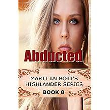 Abducted, Book 8 (Marti Talbott's Highlander Series) (English Edition)