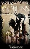 Goblins, Book One, Melanie Tushmore, 162004238X