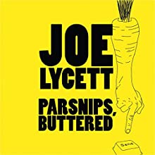 Parsnips, Buttered: Bamboozle and Boycott Modern Life, One Email at a Time Audiobook by Joe Lycett Narrated by Joe Lycett