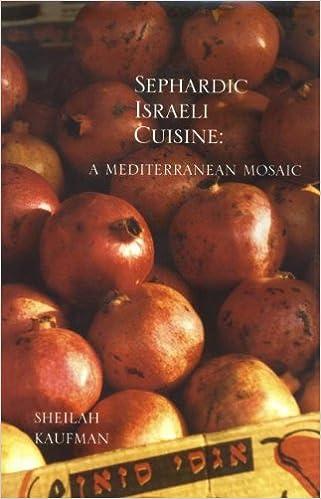 Read online Sephardic Israeli Cuisine: A Mediterranean Mosaic (Hippocrene Cookbook Library (Paperback)) PDF, azw (Kindle)