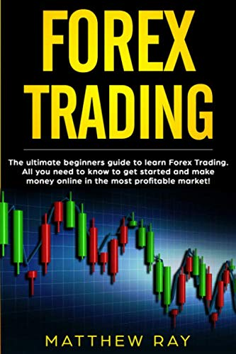 51U36C6Px5L - FOREX TRADING: THE ULTIMATE BEGINNERS GUIDE  TO LEARN FOREX TRADING.  ALL YOU NEED TO KNOW TO GET STARTED AND MAKE MONEY ONLINE IN THE MOST PROFITABLE MARKET!