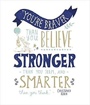 Image result for you're braver than you believe and stronger than you seem and smarter than you think card