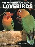 The Professional's Book of Lovebirds, John Coborn, 0866226044