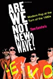 Are We Not New Wave?, Theodore Cateforis, 0472034707