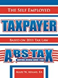 The Self Employed Taxpayer, Mary W. Adams, 1477220852