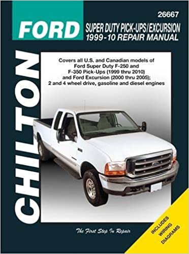 Ford Super Duty Pick Ups Excursion 1999 2010 Chiltons Total Car Care Repair Manual 1st Edition