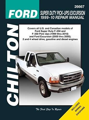 ford super duty pick ups excursion 1999 2010 chilton s total car rh amazon com owners manual for ford f250 diesel 2015 ford f250 diesel owners manual