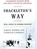 Shackleton's Way: Leadership Lessons from the Great Antarctic Explorer