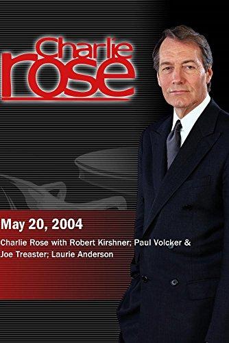 Charlie Rose with Robert Kirshner; Paul Volcker & Joe Treaster; Laurie Anderson (May 20, 2004) by Charlie Rose, Inc.