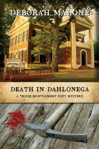 Death in Dahlonega (A Trixie Montgomery Cozy Mystery Book 1)