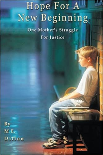 Hope For A New Beginning: One Mother's Struggle for Justice