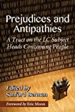 img - for Prejudices and Antipathies: A Tract on the Lc Subject Heads Concerning People book / textbook / text book